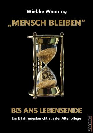 """""""MENSCH BLEIBEN"""" bis ans Lebensende"""