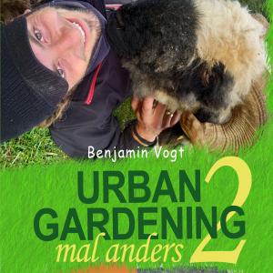 Urban Gardening mal anders 2